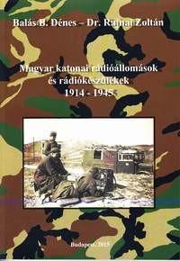 Magyar katonai rádióállomások és rádiókészülékek 1914-1945