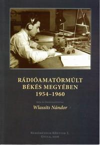Rádióamatőrmúlt Békés megyében 1954 - 1960