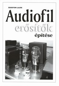 Audiofil erősítők építése